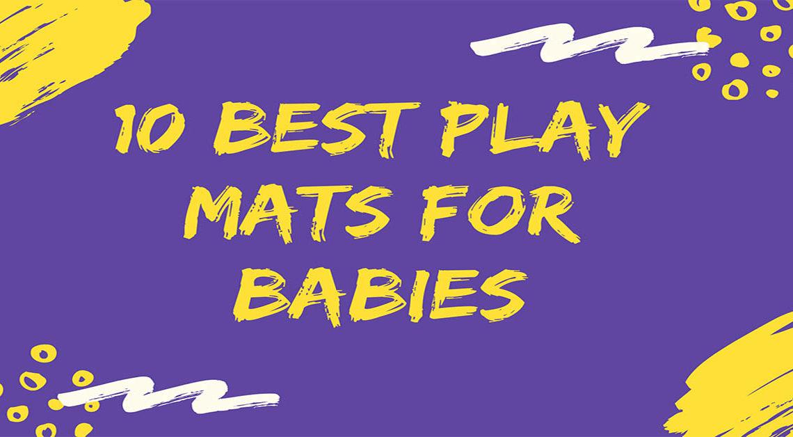 Best Play Mats for Babies