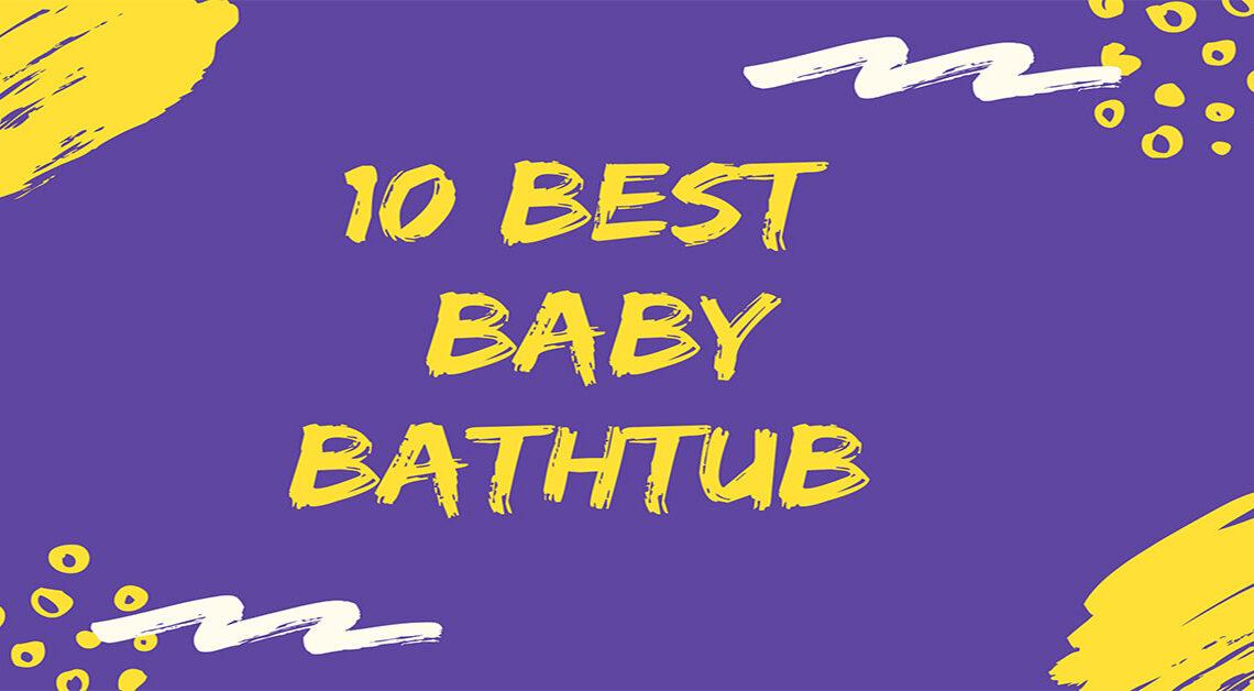 best-baby-bathtub-for-sink